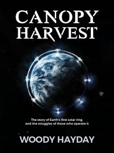 Canopy Harvest - Science Fiction Novel 2016 by Woody Hayday